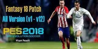 PES 2018 Fantasy 18 Patch All Version V1-v12 Full Single Link Pkg
