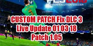 Download Custom Patch PES 2018 fix DLC3 Liveupdate 010318 Patch 1.05