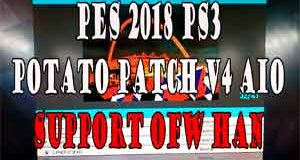 PES 2018 PS3 Potato Patch V4 AIO Support OFW HAN